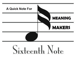 Quick Note for Meaning Makers