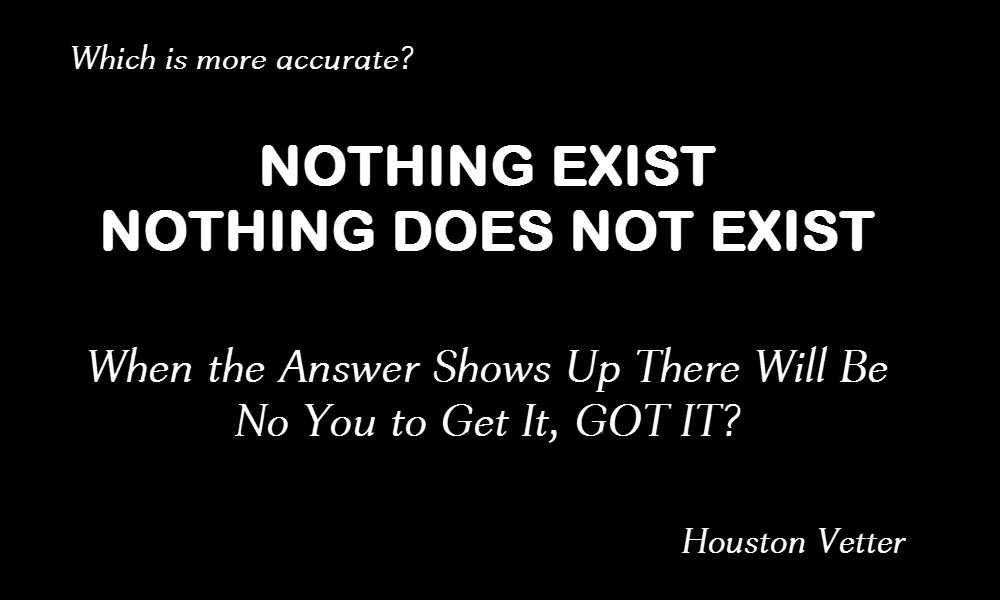 Nothing exist