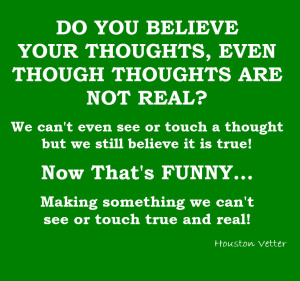 Do you believe your thoughts
